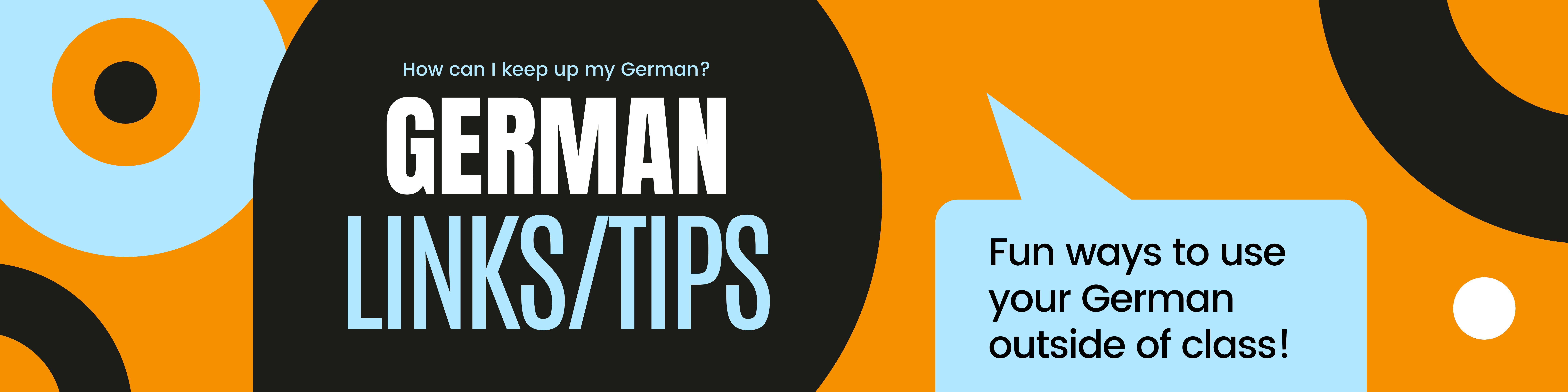 German Links/Tips Fun ways to use your German outside of class